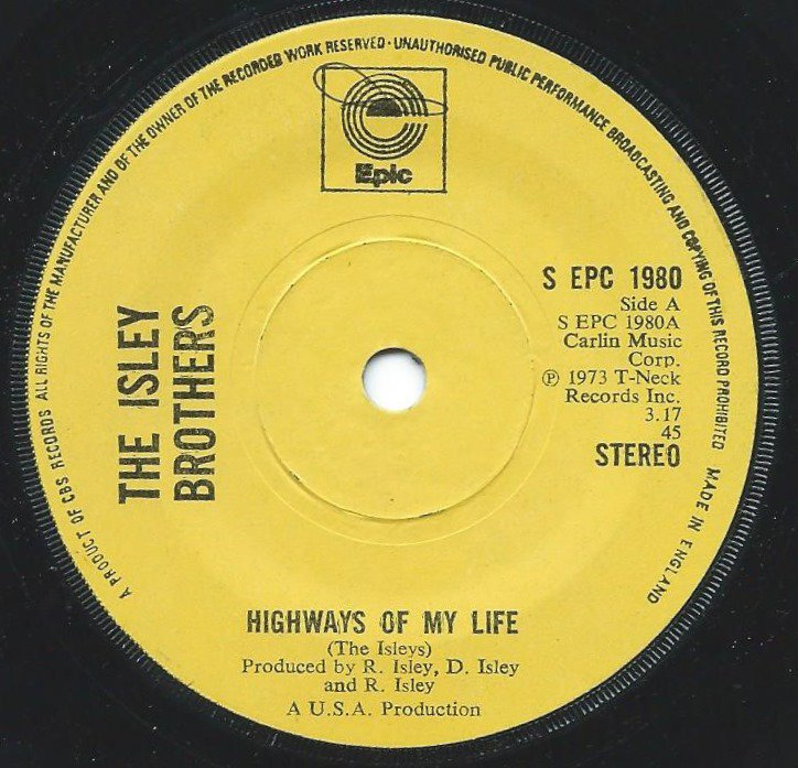 ISLEY BROTHERS / THE HIGHWAYS OF MY LIFE / DON'T LET ME BE LONELY TONIGHT (7