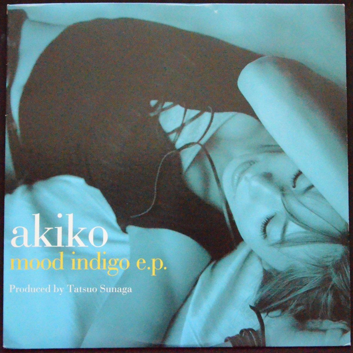AKIKO / SO TIRED / I LOVE YOU ( MOOD INDIGO E.P.) (12