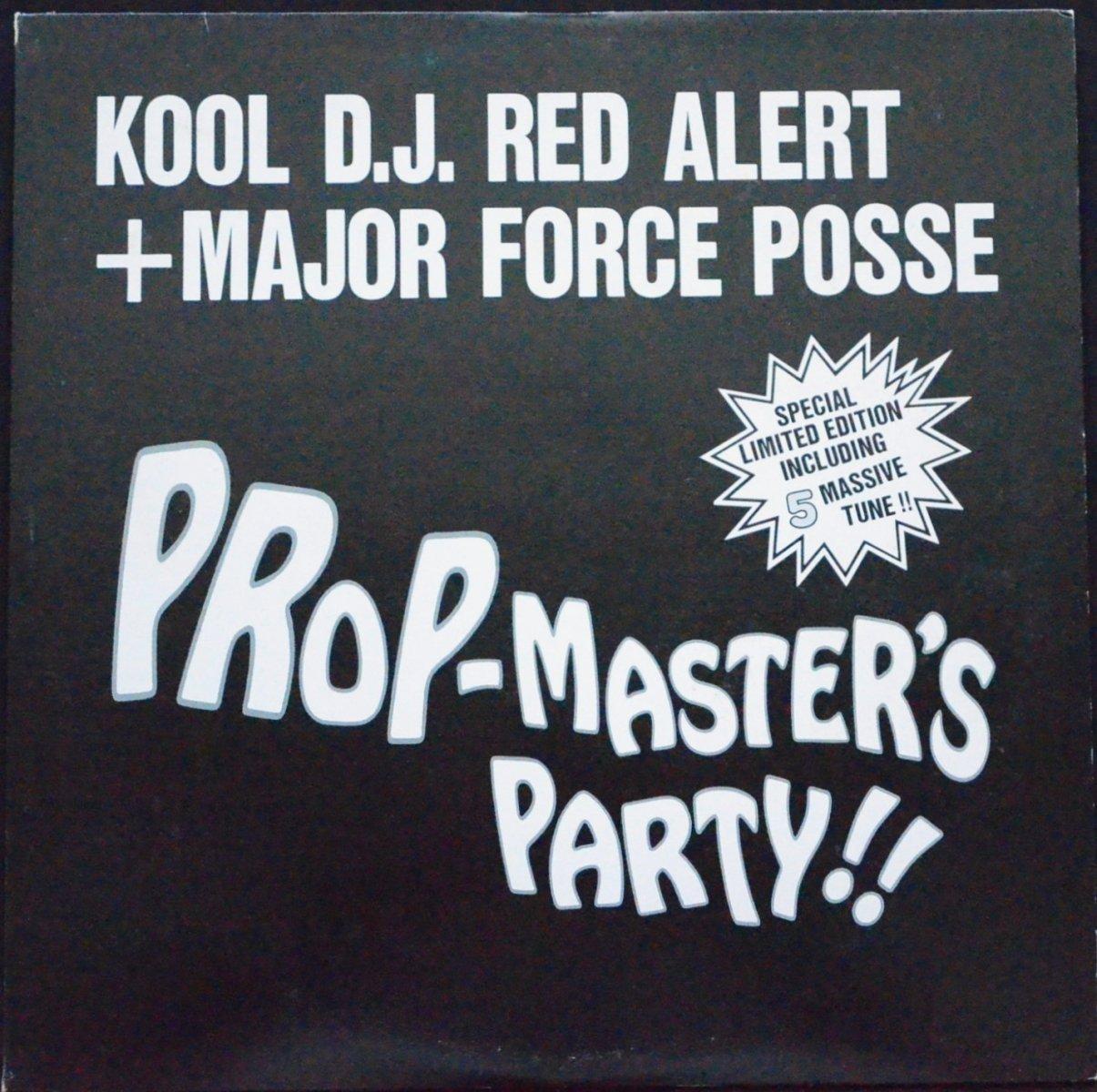 KOOL D.J. RED ALERT + MAJOR FORCE POSSE / PROP-MASTER'S PARTY!! (12