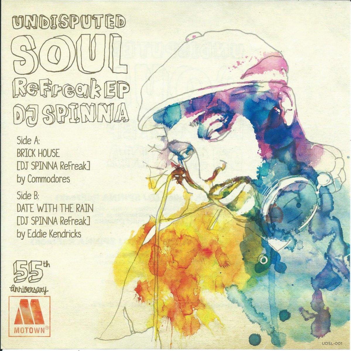 DJ SPINNA (COMMODORES,EDDIE KENDRICKS) / (UNDISPUTED SOUL REFREAK EP) (7