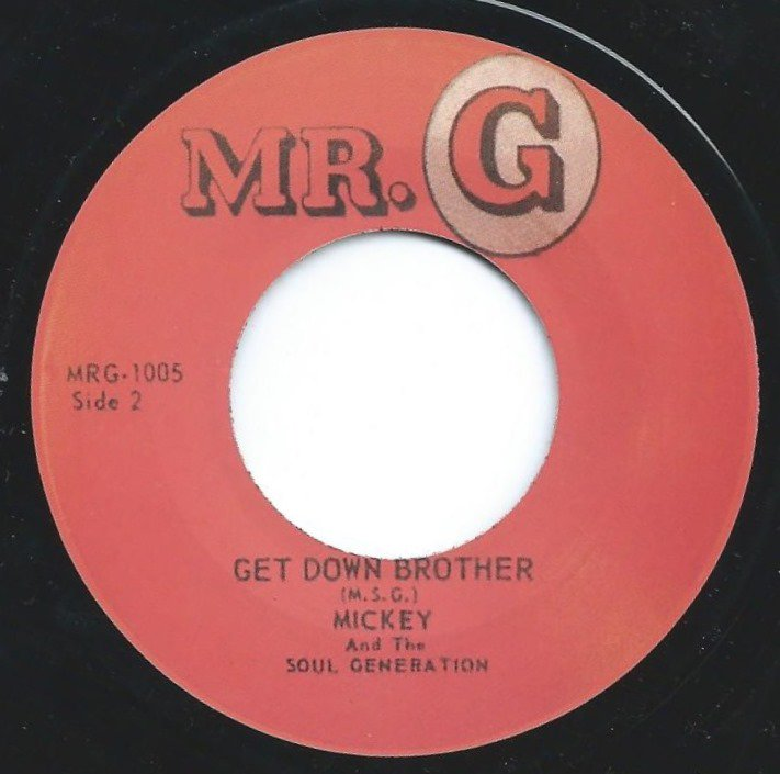 MICKEY AND THE SOUL GENERATION / HOW GOOD IS GOOD / GET DOWN BROTHER (7