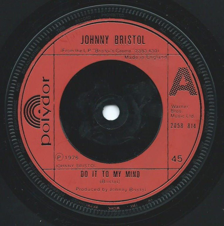JOHNNY BRISTOL / DO IT TO MY MIND / LOVE TO HAVE A CHANCE TO TASTE THE WINE - UK PRESS (7