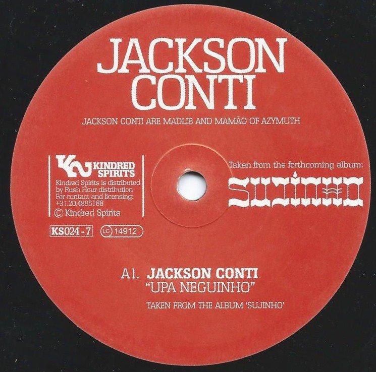 JACKSON CONTI (MADLIB & IVAN 'MAMAO' CONTI EX AZYMUTH) / UPA NEGUINHO / CASA FORTE (7