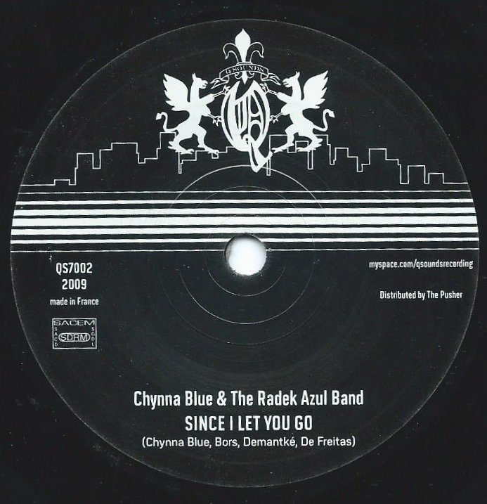CHYNNA BLUE & THE RADEK AZUL BAND / SINCE I LET YOU GO / GIVE YOU ALL (7