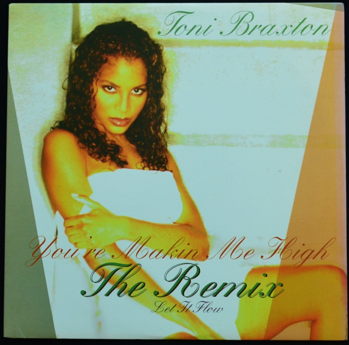 TONI BRAXTON / YOU'RE MAKIN' ME HIGH (REMIX) / LET IT FLOW (12