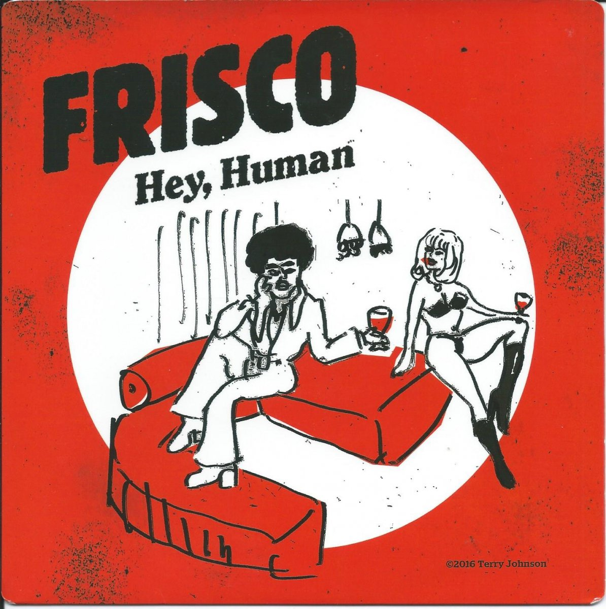 FRISCO / HEY,HUMAN / WALK ON THE WILD SIDE (7
