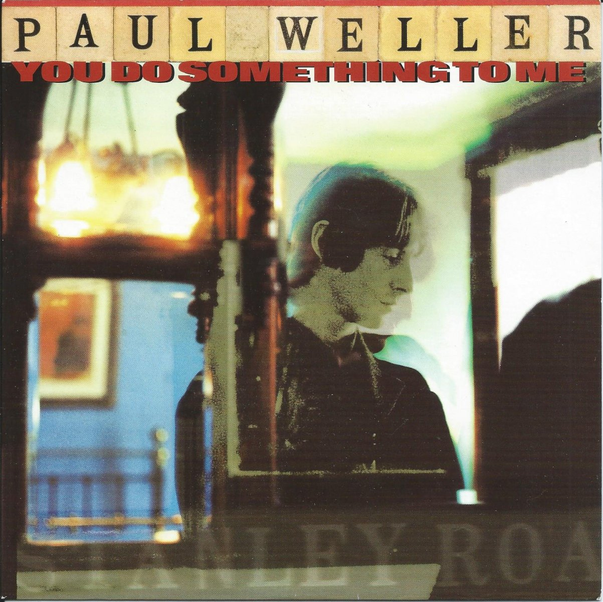 PAUL WELLER / YOU DO SOMETHING TO ME / MY WHOLE WORLD IS FALLING DOWN (7