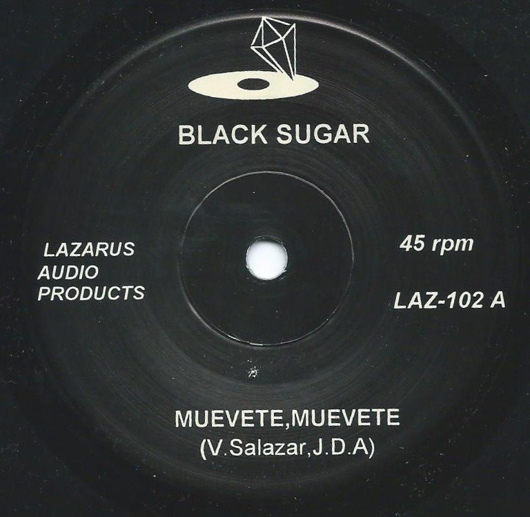 BLACK SUGAR / MUEVETE, MUEVETE / LA CAMITA 78 (7