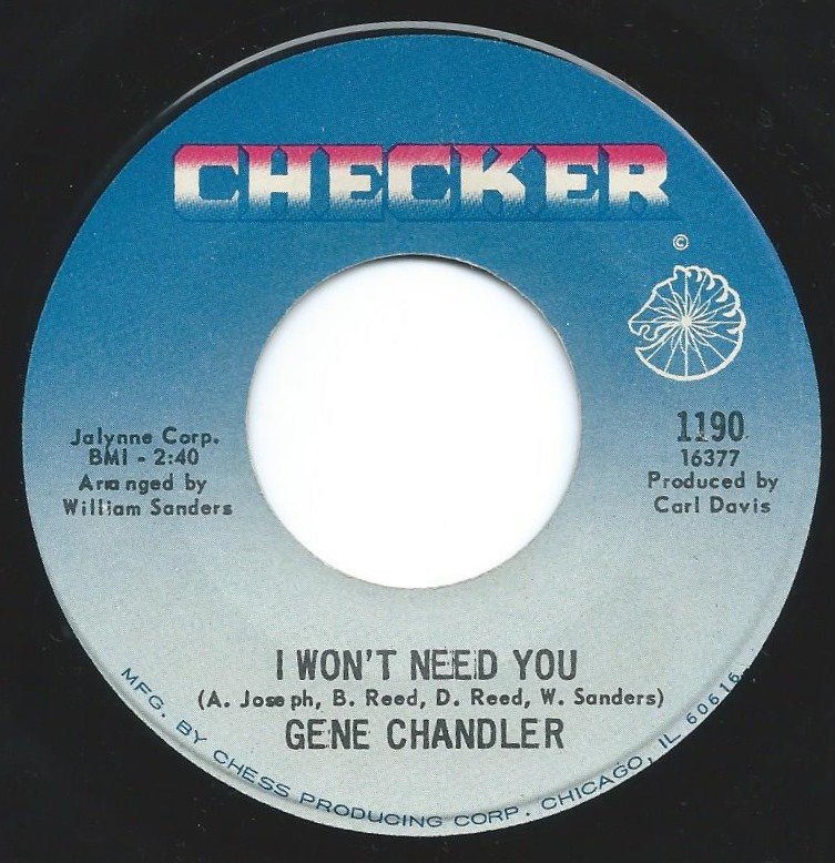 GENE CHANDLER / I WON'T NEED YOU / NO PEACE, NO SATISFACTION (7