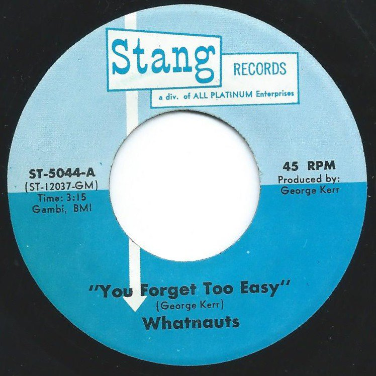 WHATNAUTS / YOU FORGET TOO EASY / WE'LL ALWAYS BE TOGETHER (7