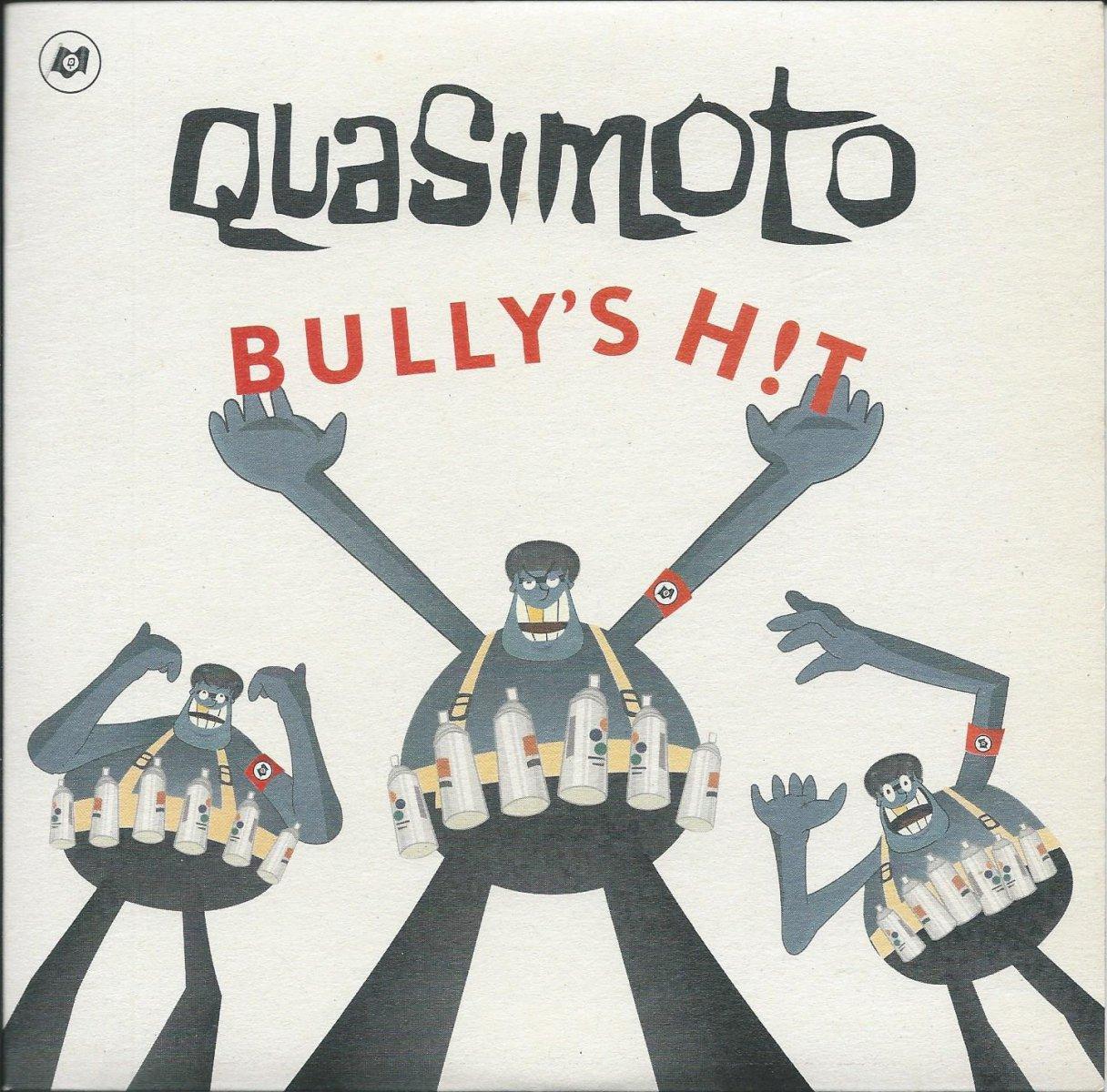 QUASIMOTO / BULLY'S H!T / SEASONS CHANGE (7