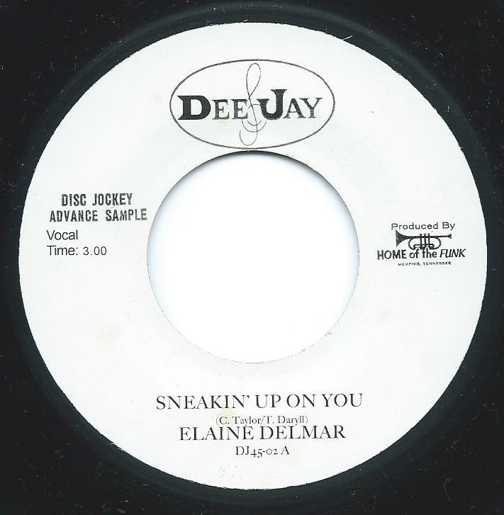 ELAINE DELMAR / BRYONY JAMES / SNEAKIN' UP ON YOU / FEELING GOOD (7