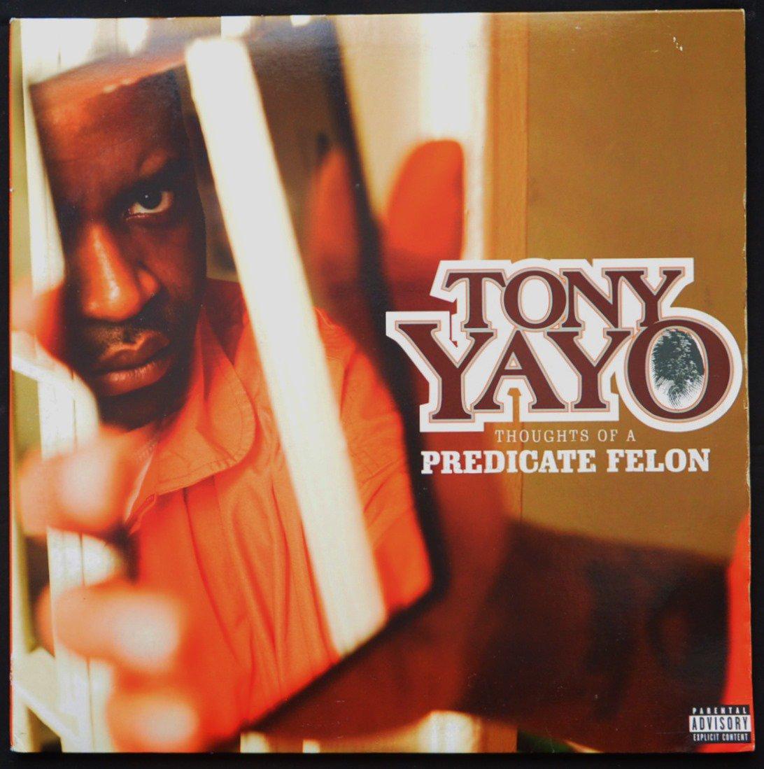 TONY YAYO / THOUGHTS OF A PREDICATE FELON (2LP)