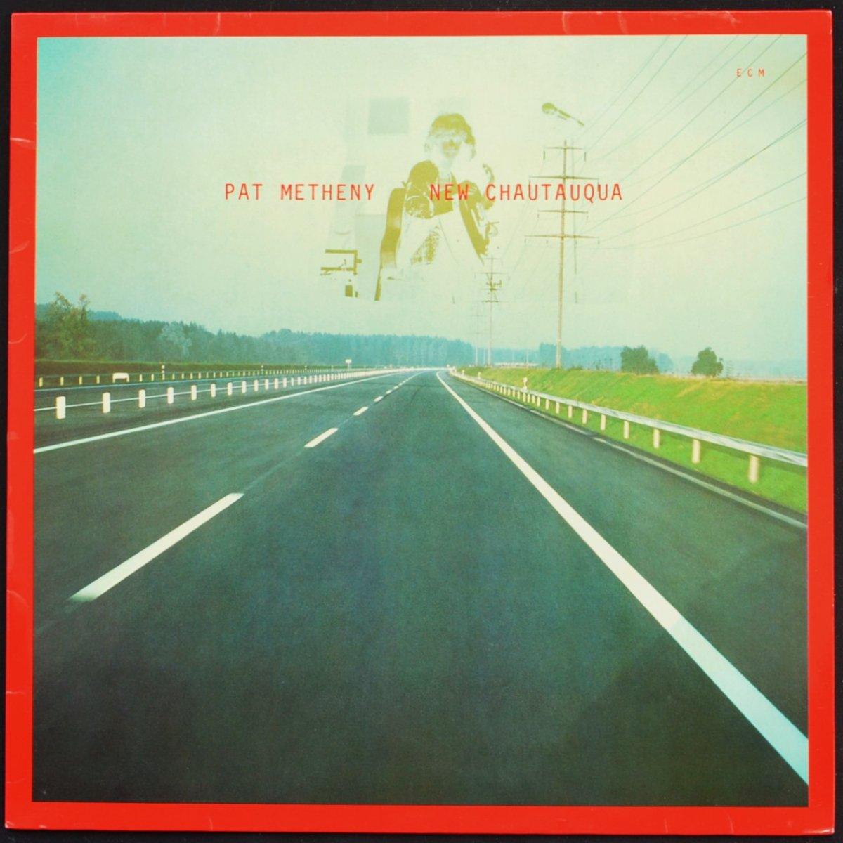 PAT METHENY / NEW CHAUTAUQUA (LP)
