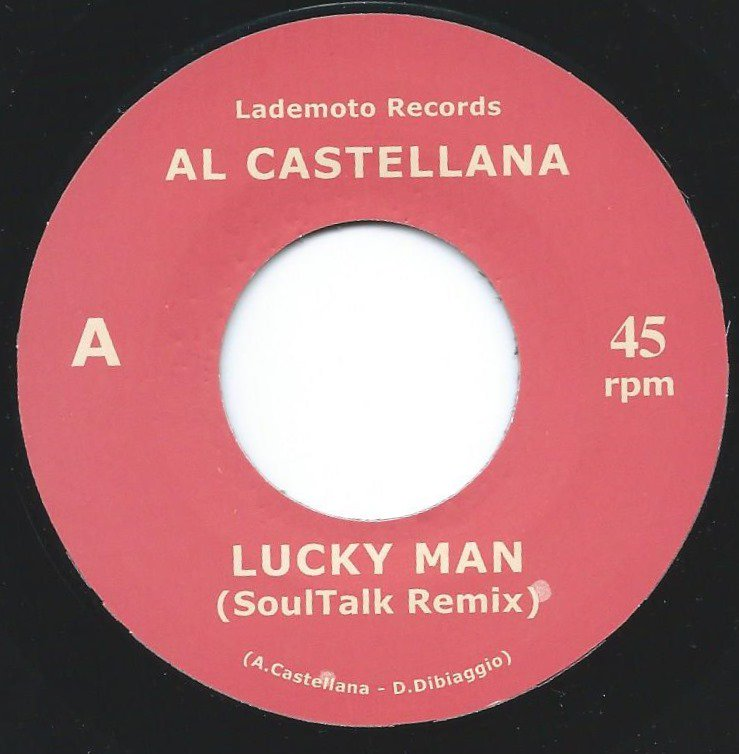AL CASTELLANA / LUCKY MAN (SOULTALK REMIX) / STILL THE SAME (SOULTALK REMIX) (7