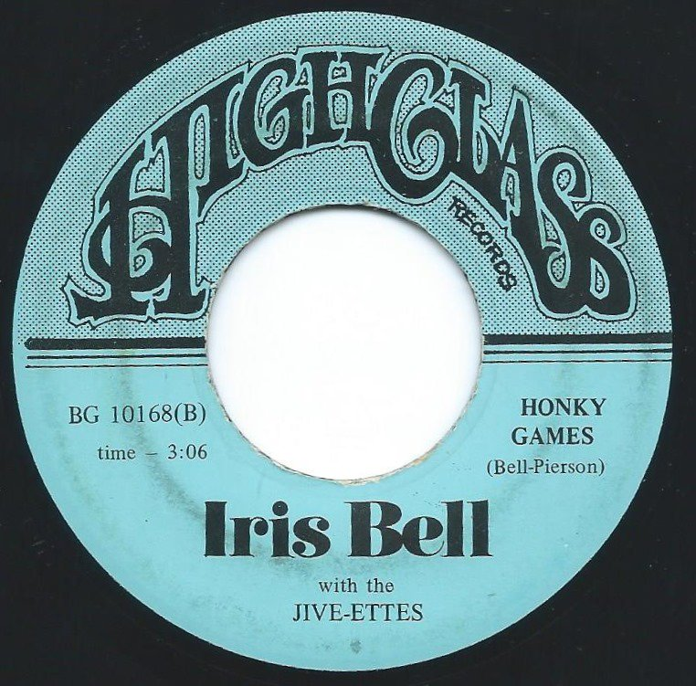 IRIS BELL WITH THE JIVE-ETTES / ONE STRONG WOMAN / HONKY GAMES (7