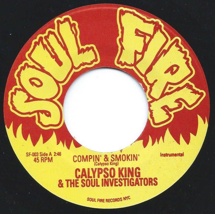 CALYPSO KING & THE SOUL INVESTIGATORS / COMPIN' & SMOKIN' / DAMPER DOWN POPCORN (7