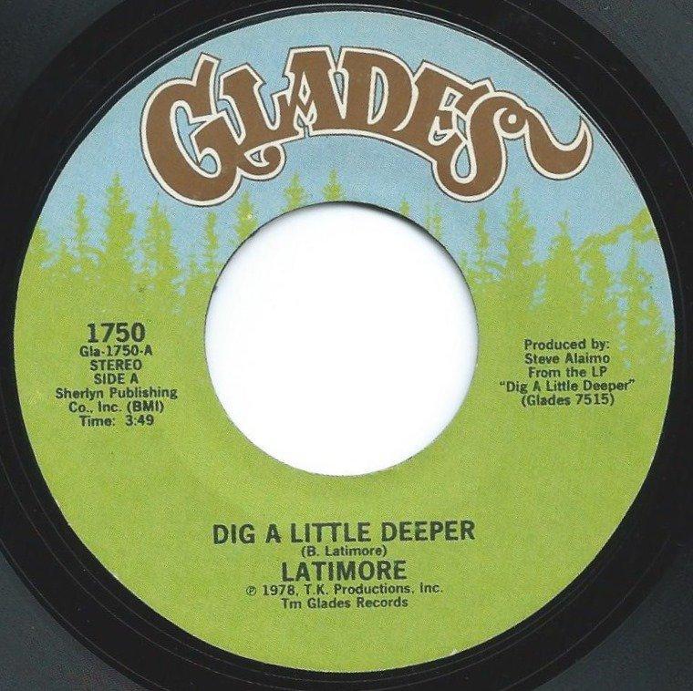 LATIMORE / DIG A LITTLE DEEPER / LET ME GO (7