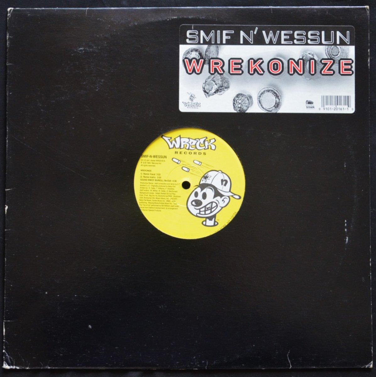 SMIF-N-WESSUN / WREKONIZE / SOUND BWOY BUREILL (REMIXES) (12
