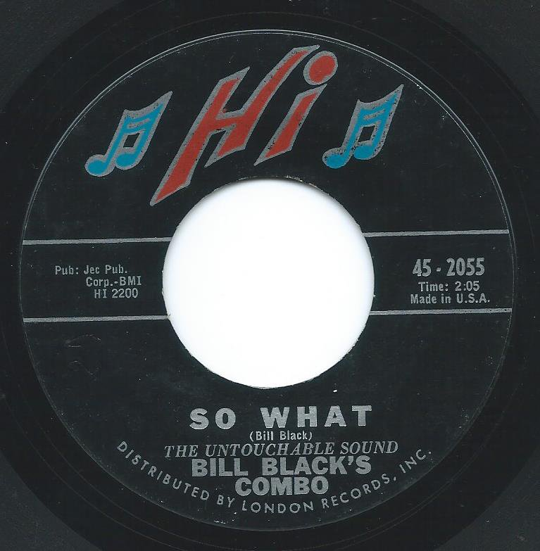 BILL BLACK'S COMBO / SO WHAT / BLUES FOR THE RED BOY (7
