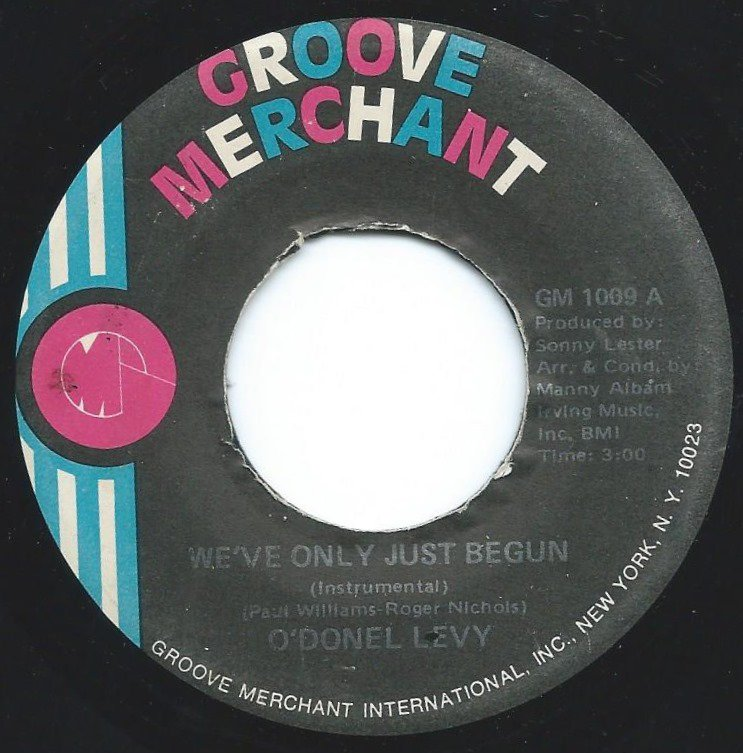 O'DONEL LEVY / WE'VE ONLY JUST BEGUN / IT'S TOO LATE (7