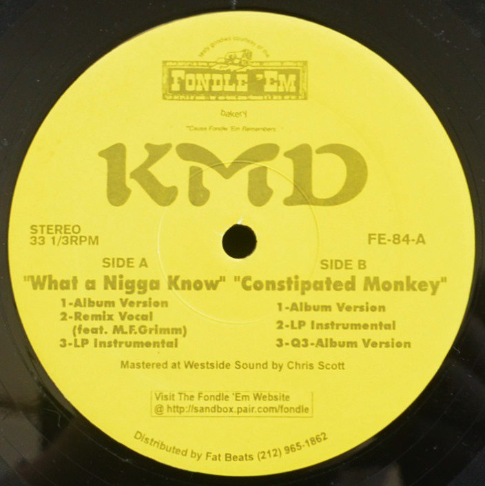 KMD / WHAT A NIGGA KNOW / CONSTIPATED MONKEY (12