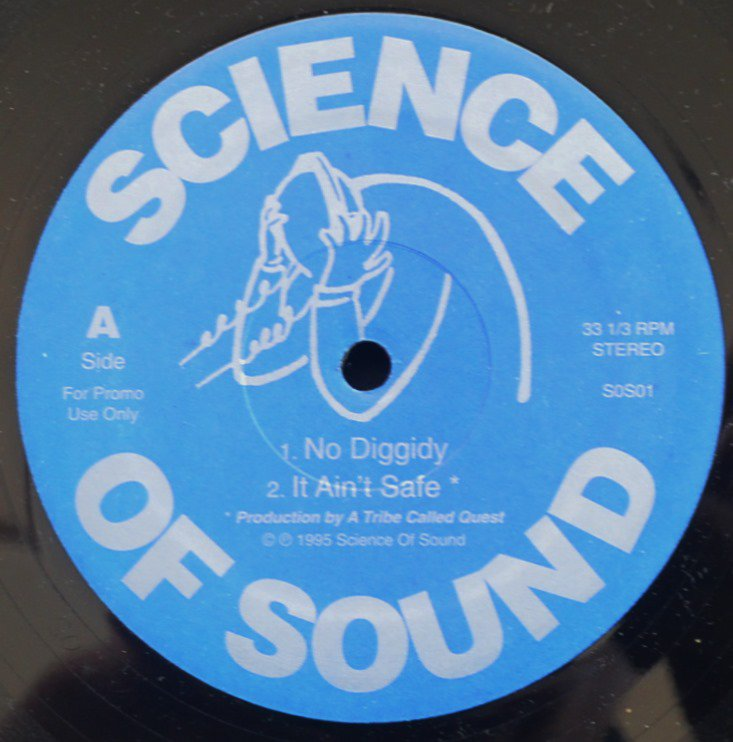 SCIENCE OF SOUND / NO DIGGIDY / IT AIN'T SAFE (PROD BY A TRIBE CALLED QUEST) (12