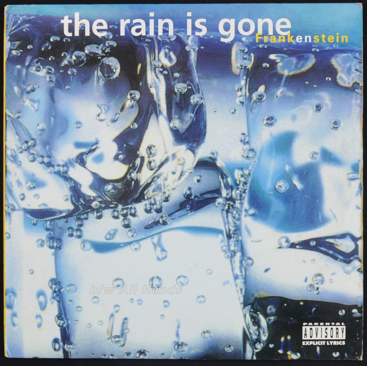 FRANKENSTEIN / THE RAIN IS GONE / ALL HANDS (12