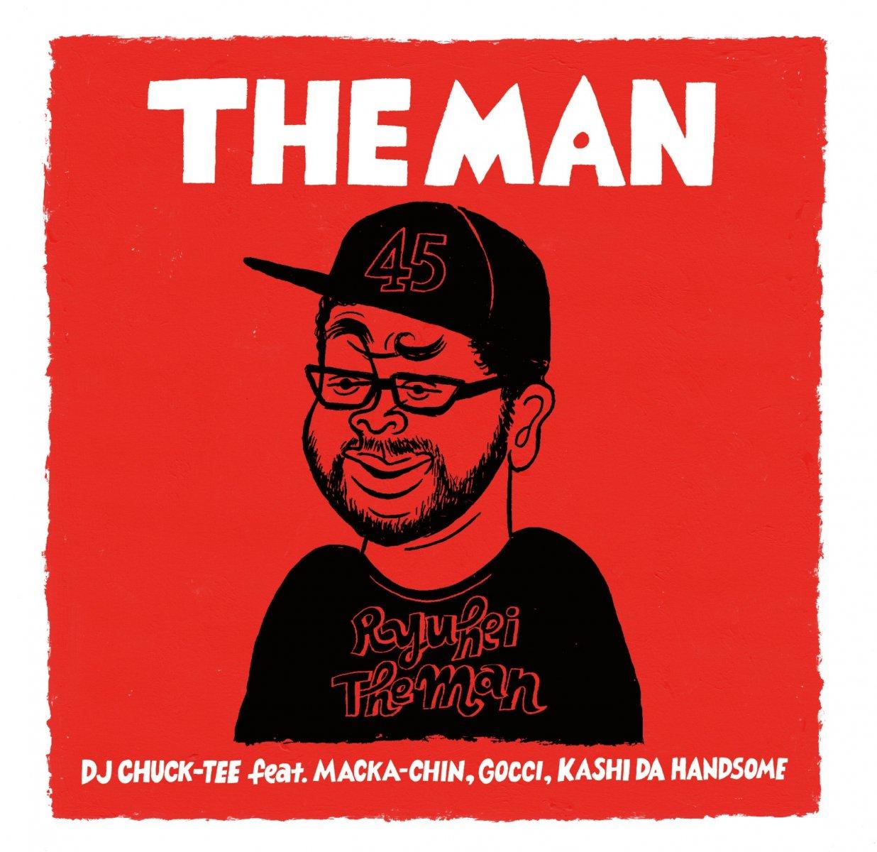 DJ CHUCK-TEE feat. MACKA-CHIN , GOCCI , KASHI DA HANDSOME  / THE MAN (7
