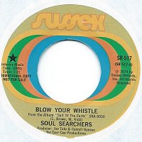 SOUL SEARCHERS / BLOW YOUR WHISTLE (7