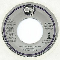 THE IMPERIALS / WHO'S GONNA LOVE ME (7