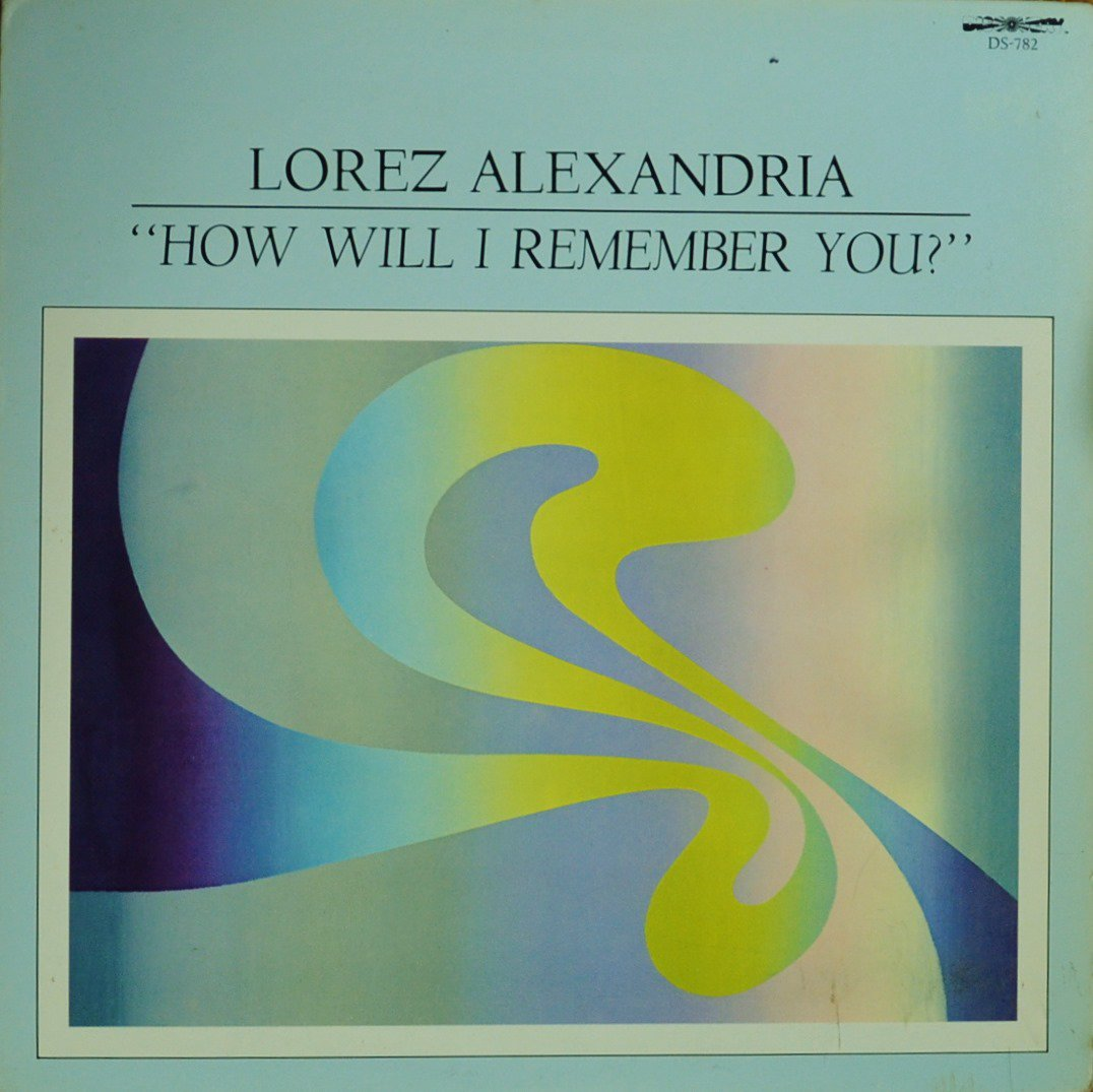 LOREZ ALEXANDRIA / HOW WILL I REMEMBER YOU? (LP)