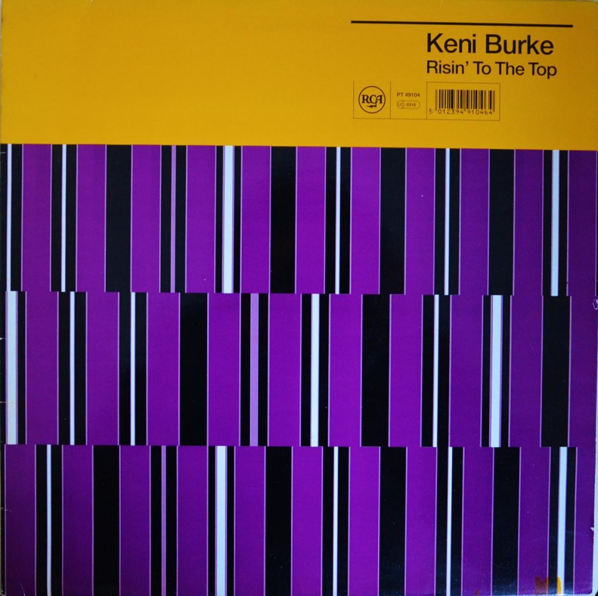 KENI BURKE / RISIN' TO THE TOP -UK (12