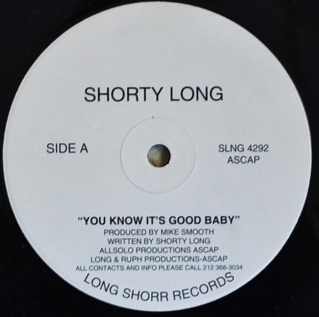SHORTY LONG / YOU KNOW IT'S GOOD BABY / LET'S GET AT IT... (PROD BY MIKE SMOOTH) (12