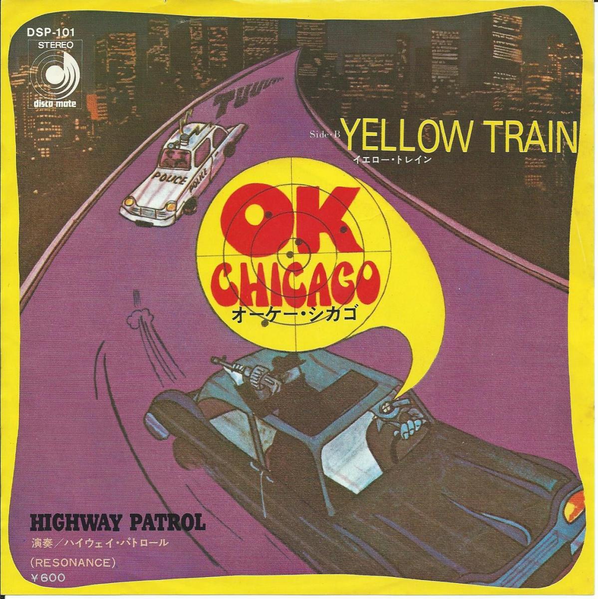 ハイウェイ・パトロール HIGHWAY PATROL (RESONANCE) / オーケー・シカゴ O.K. CHICAGO (7