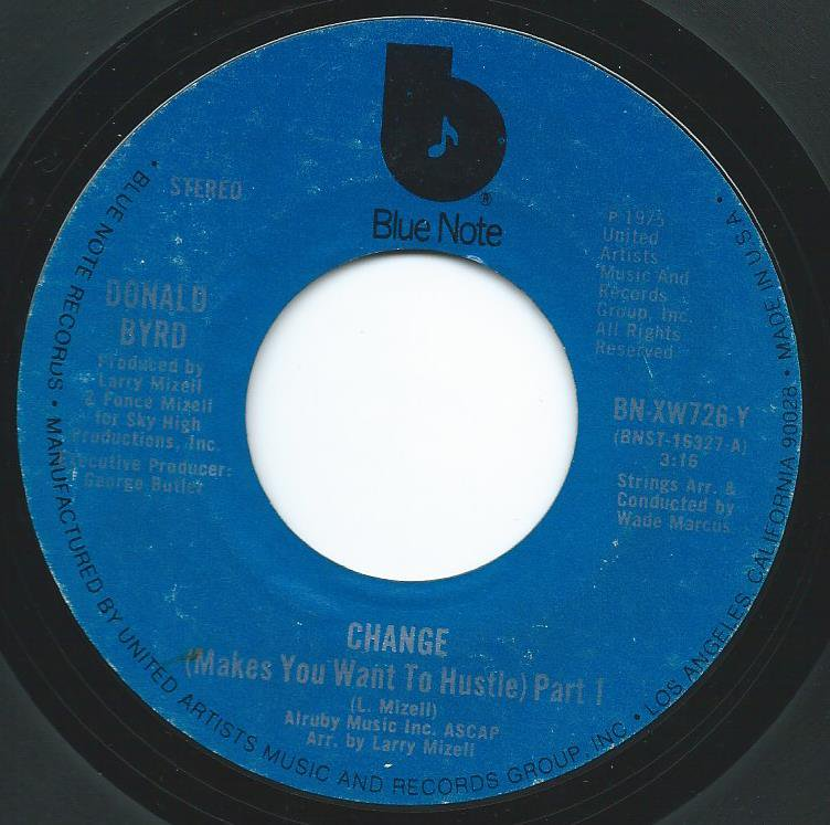 DONALD BYRD / CHANGE (MAKES YOU WANT TO HUSTLE) PART 1 & 2 (7