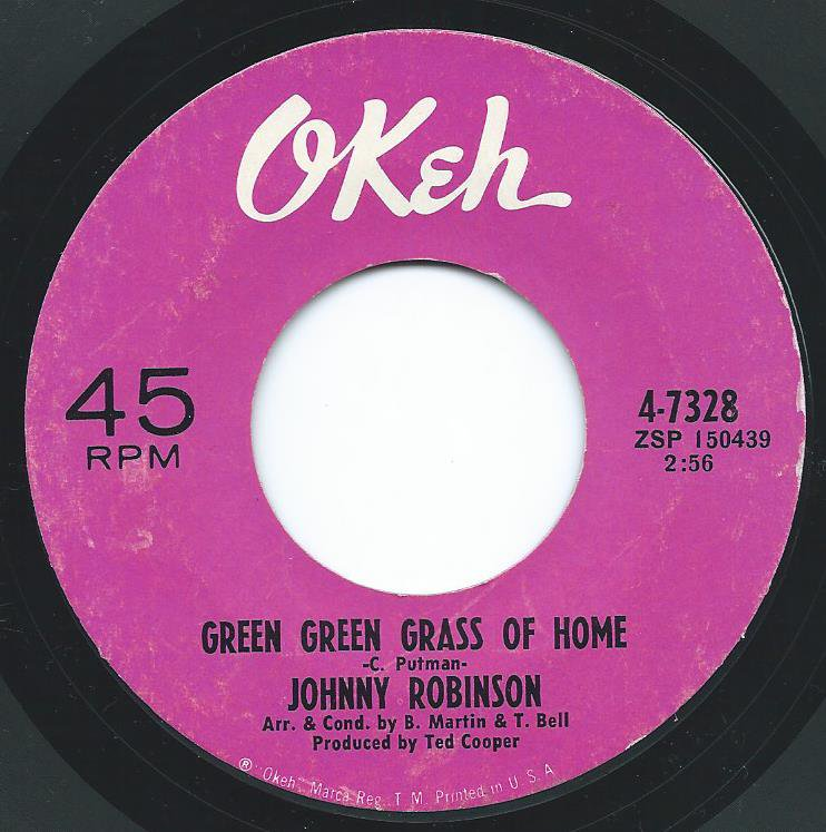 JOHNNY ROBINSON / GREEN GREEN GRASS OF HOME / YOU'VE BEEN WITH HIM (7