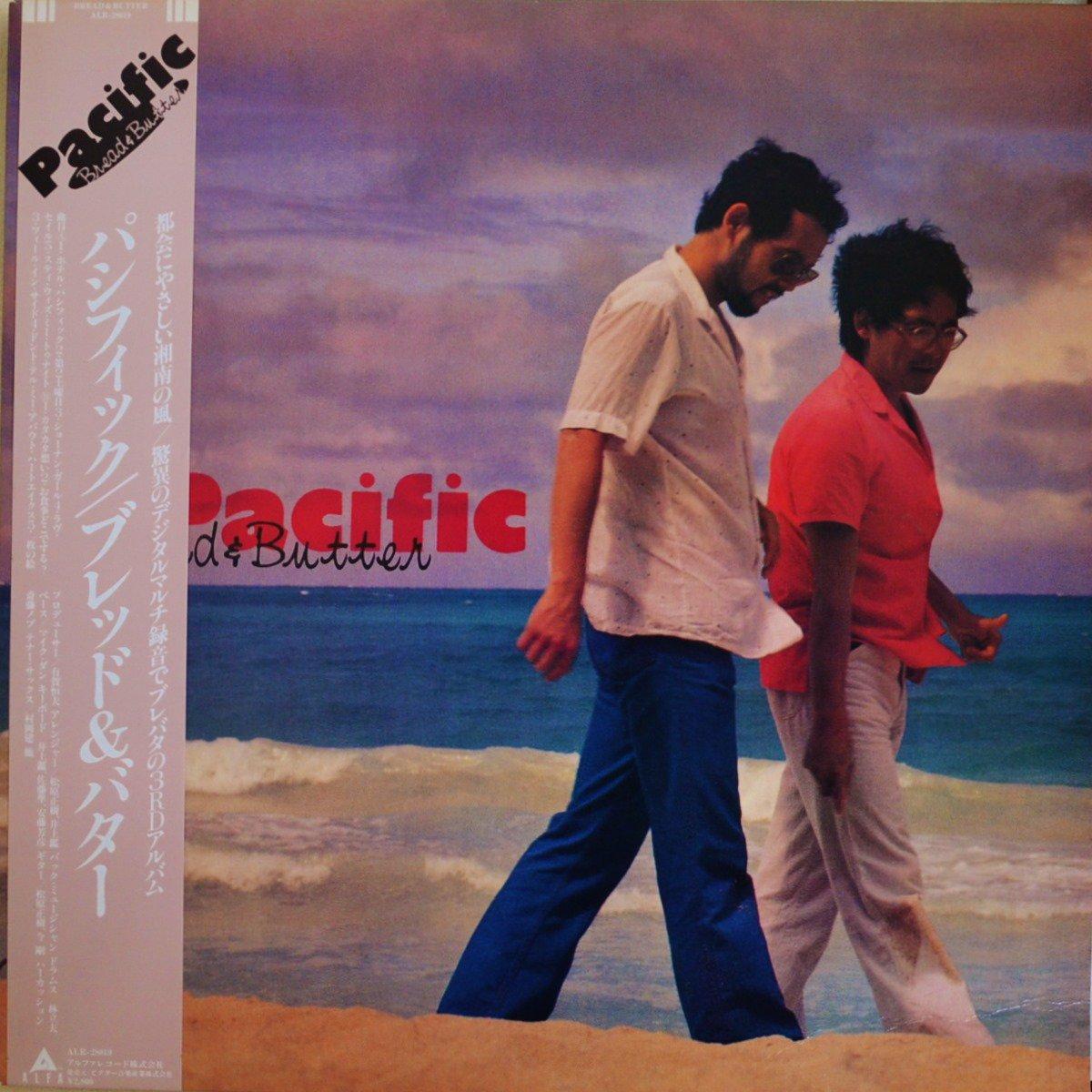 ブレッド アンド バター BREAD & BUTTER / パシフィック PACIFIC (LP)
