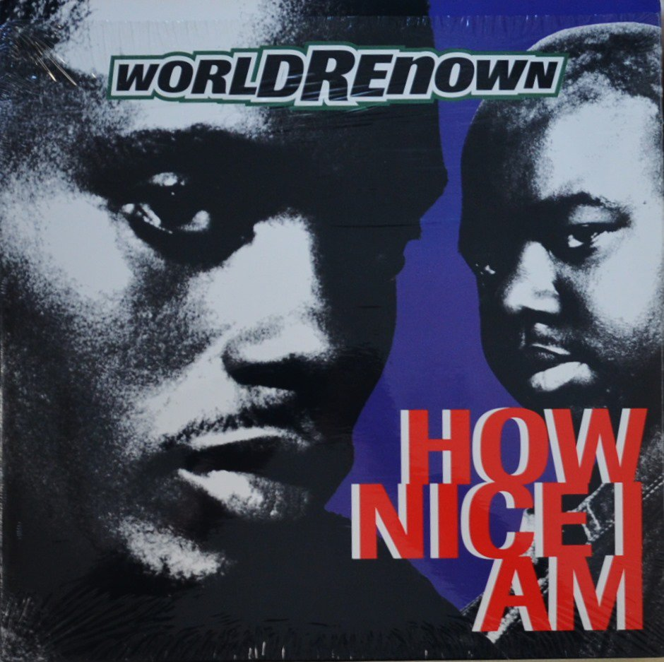 WORLD RENOWN / HOW NICE I AM (PROD BY K-DEF) (12