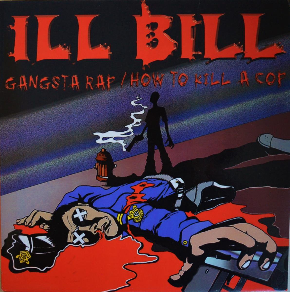 ILL BILL / GANGSTA RAP / HOW TO KILL A COP (12