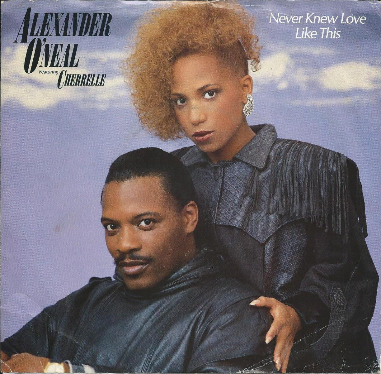 ALEXANDER O'NEAL FEATURING CHERRELLE / NEVER KNEW LOVE LIKE THIS (7