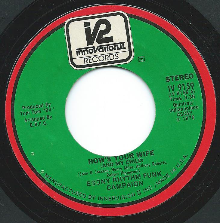 EBONY RHYTHM FUNK CAMPAIGN / HOW'S YOUR WIFE (AND MY CHILD) / OH BABY (7