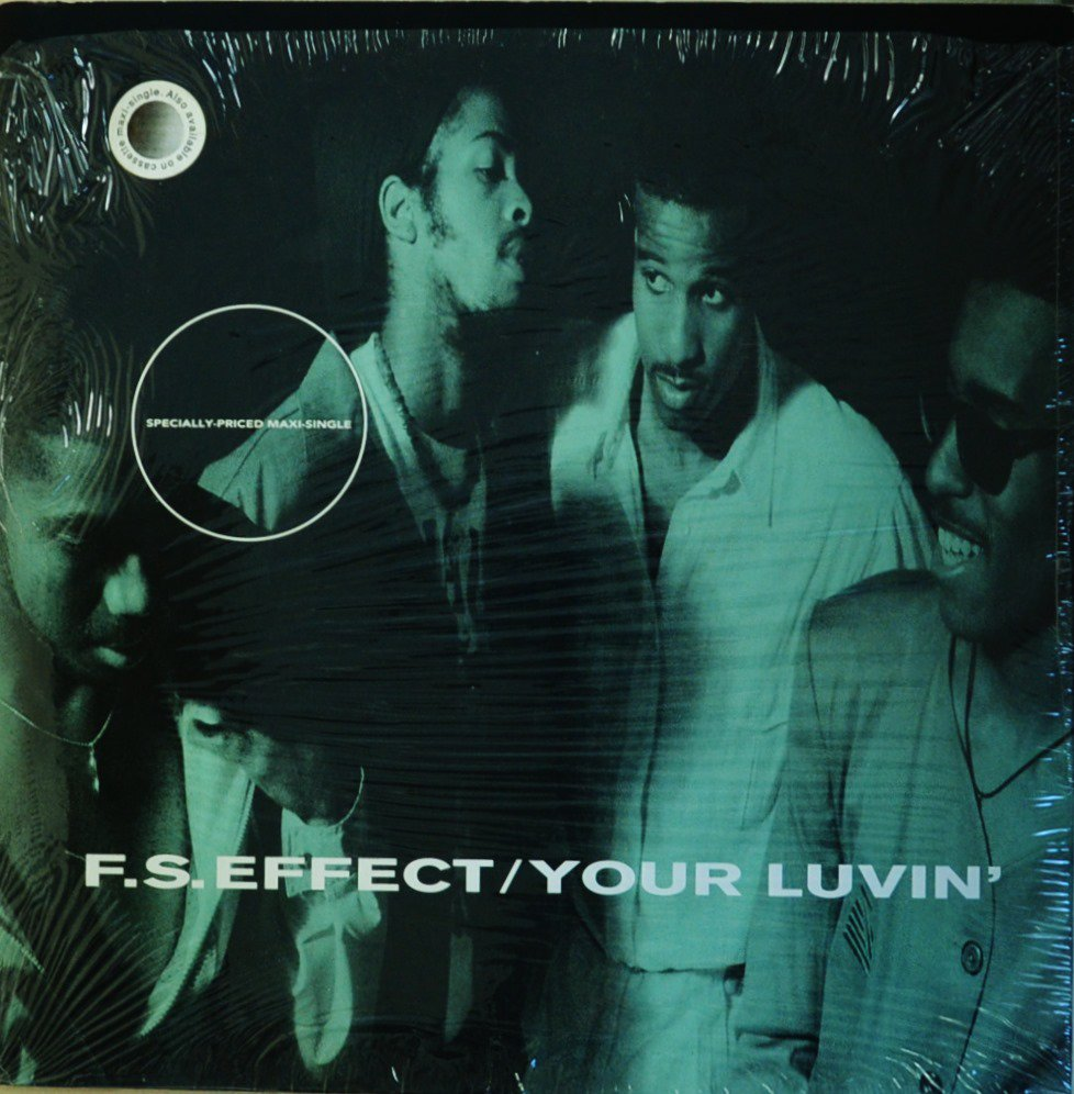 F.S. EFFECT / YOUR LUVIN' (12