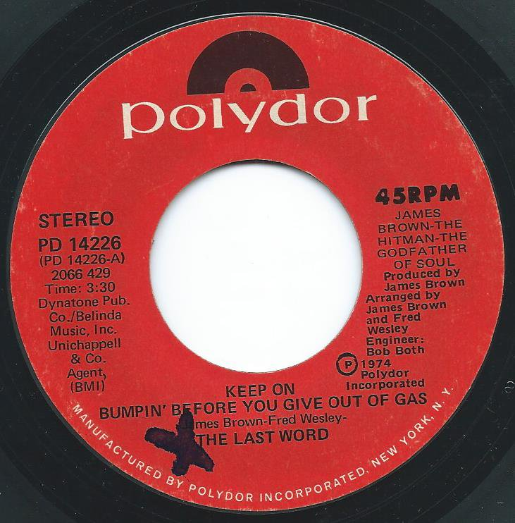 THE LAST WORD / KEEP ON BUMPIN' BEFORE YOU GIVE OUT OF GAS / FUNKY & SOME (7