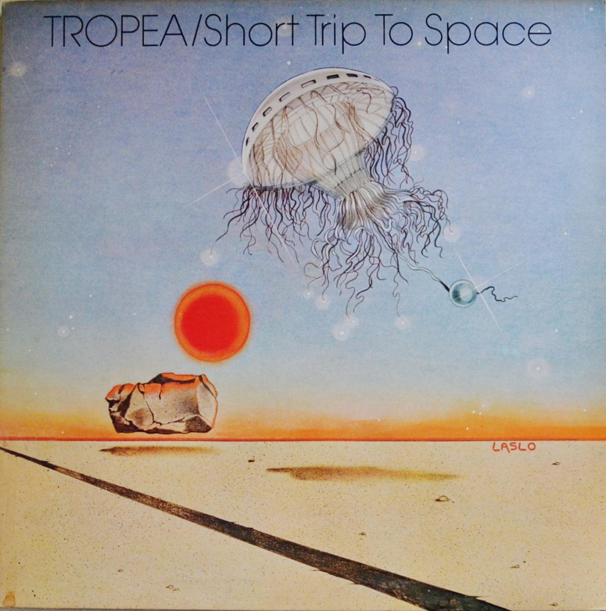 TROPEA / SHORT TRIP TO SPACE (LP)