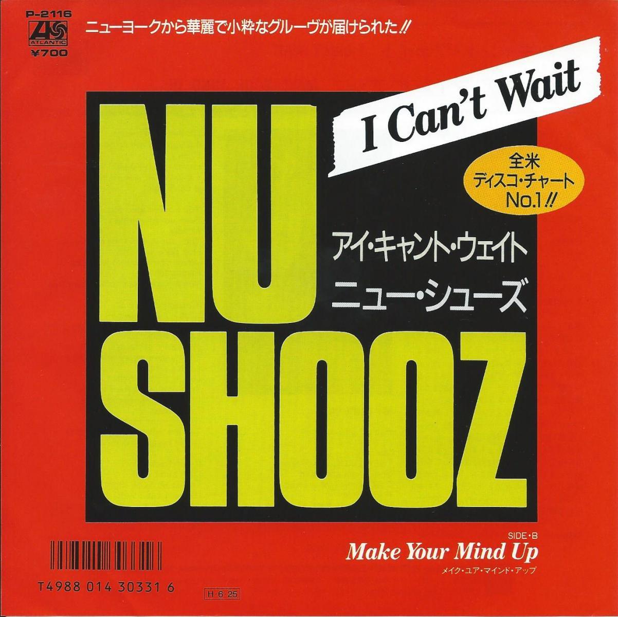 ニュー・シューズ NU SHOOZ / アイ・キャント・ウェイト I CAN'T WAIT (7