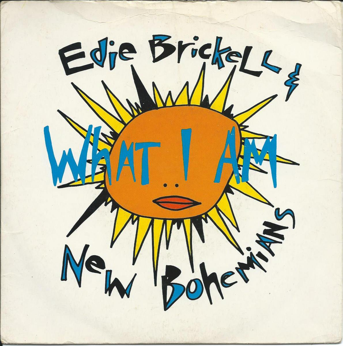 EDIE BRICKELL & NEW BOHEMIANS / WHAT I AM (7