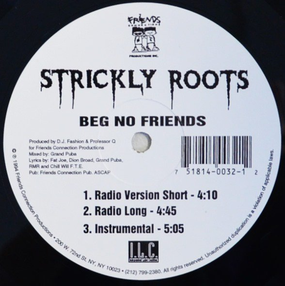 STRICKLY ROOTS (FT FAT JOE,GRAND PUBA,CHILL WILL) / BEG NO FRIENDS (12