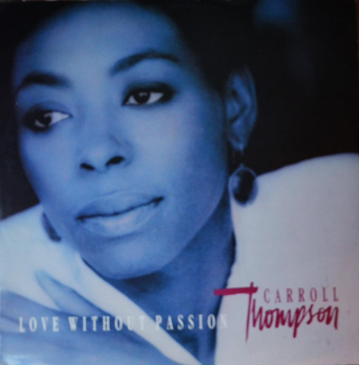 CARROLL THOMPSON / LOVE WITHOUT PASSION / TONIGHT (12