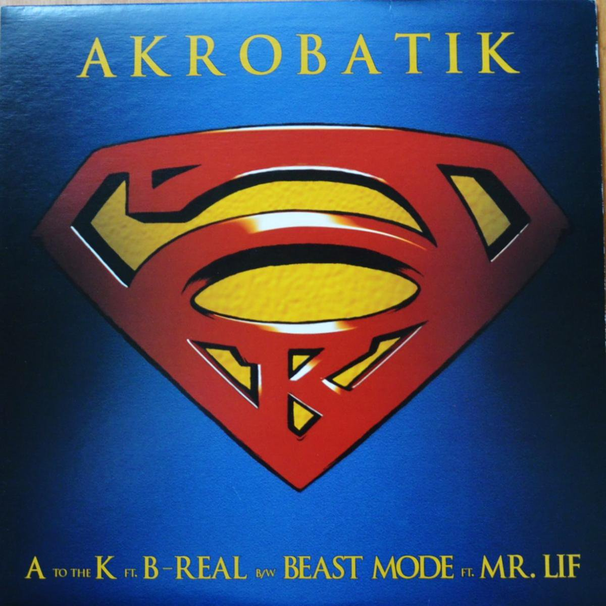AKROBATIK / A TO THE K (FT.B-REAL PROD ILLMIND) / BEAST MODE FT MR.LIF PROD FAKTS ONE) (12